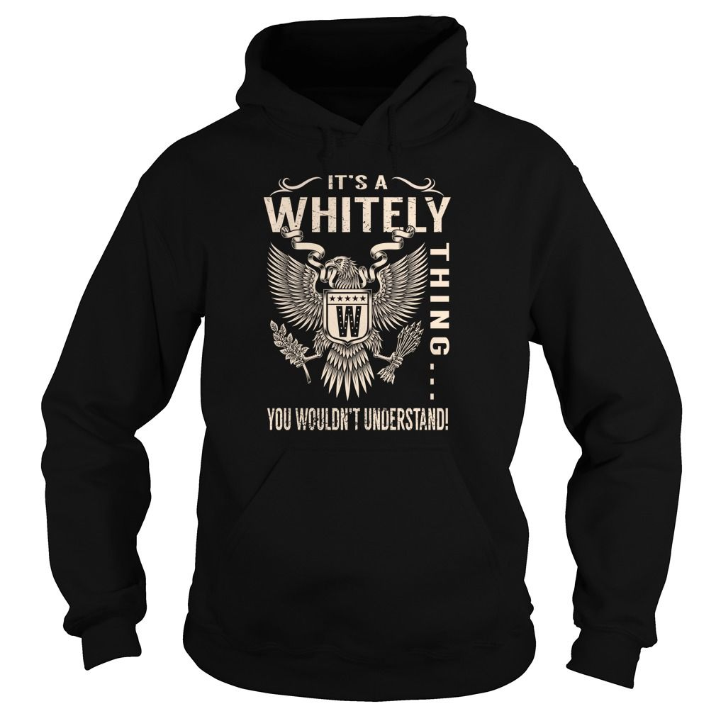 Its a WHITELY Thing You Wouldnt Understand - Last Name, Surname T-Shirt (Eagle)