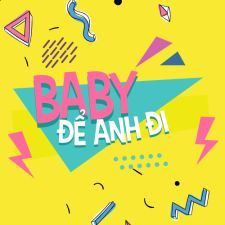 Phim Baby, Để Anh Đi - Baby Let Me Go