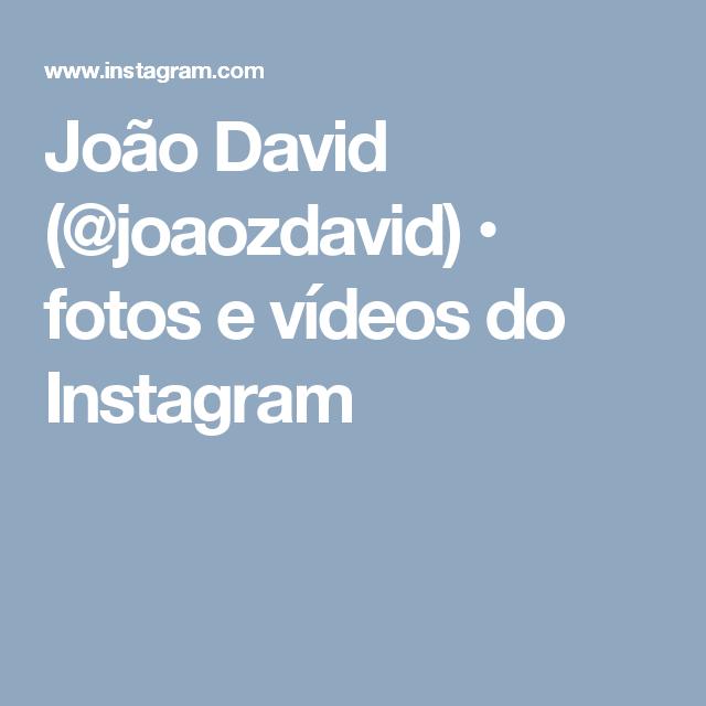 João David (@joaozdavid) • fotos e vídeos do Instagram