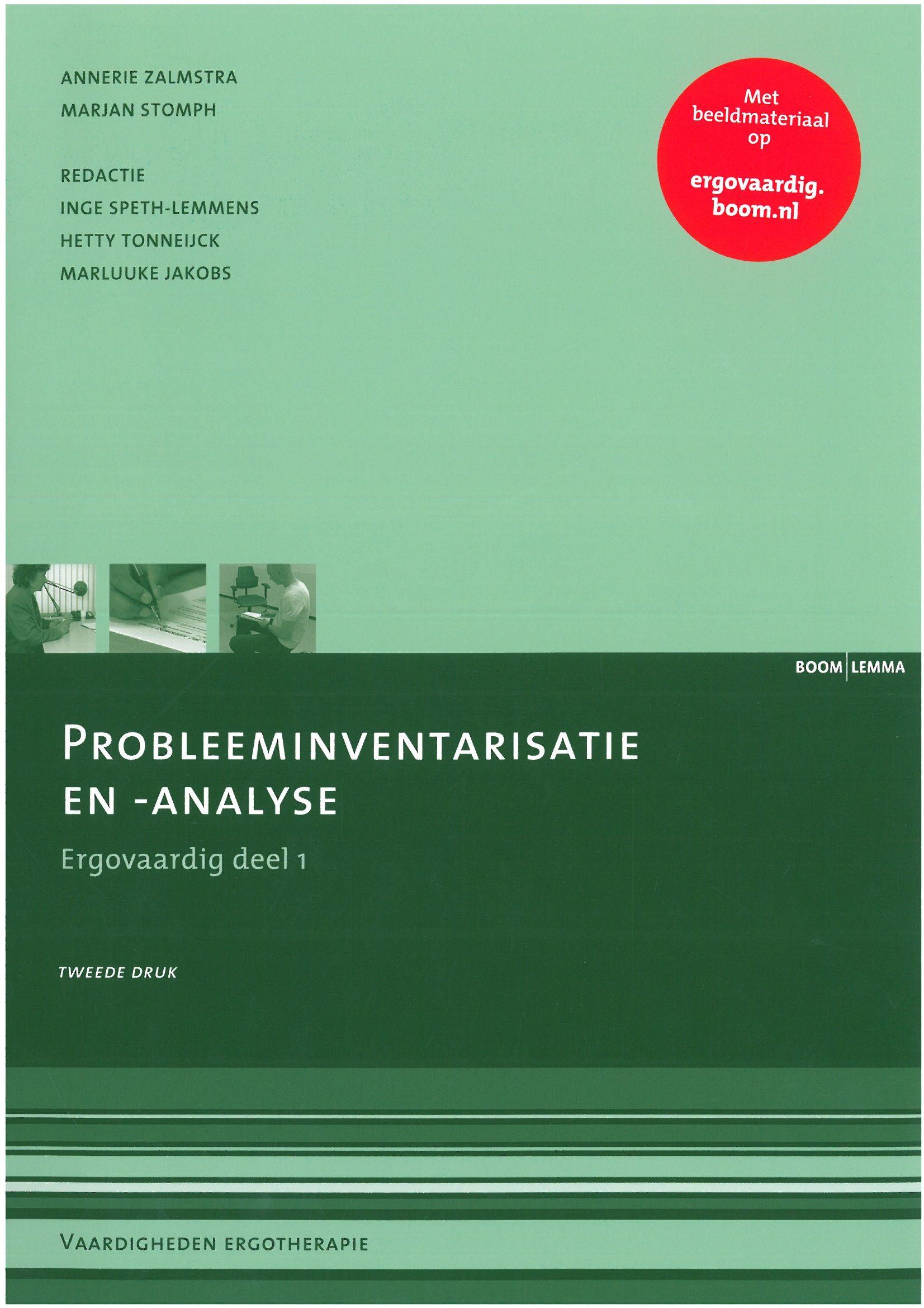 Zalmstra, Annerie. Probleeminventarisatie en -analyse: ergovaardig deel 1. Plaats: VESA 612.5 ZALM