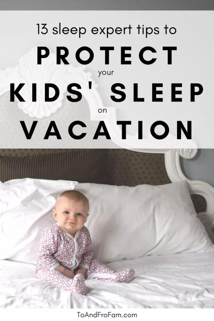 Foolproof your kids' sleep schedule on vacation 13 expert
