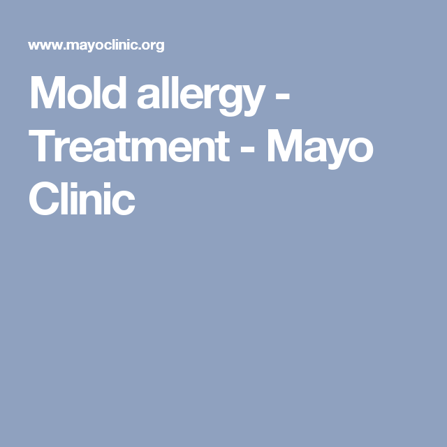 Mold Allergy Treatment Mayo Clinic Sore Throat Natural Treatments