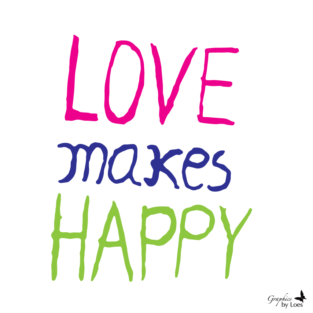 """""""Love makes happy!"""" Blog   Graphics by Loes #quote"""