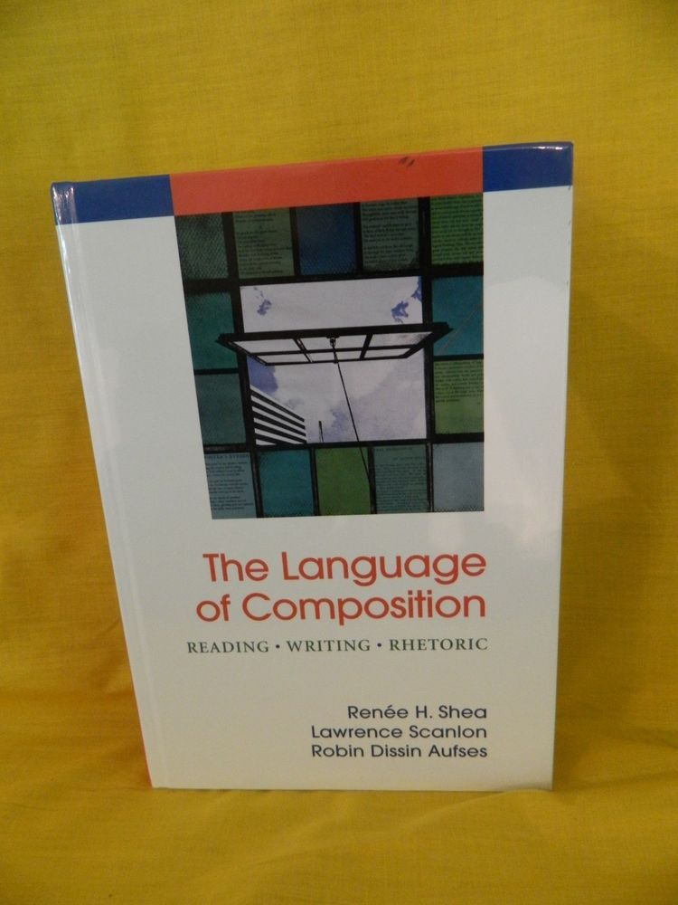 The Language Of Composition Reading Writing Rhetoric Ap English Hdbk Textbook The Language Of Composition Rhetoric Reading Writing