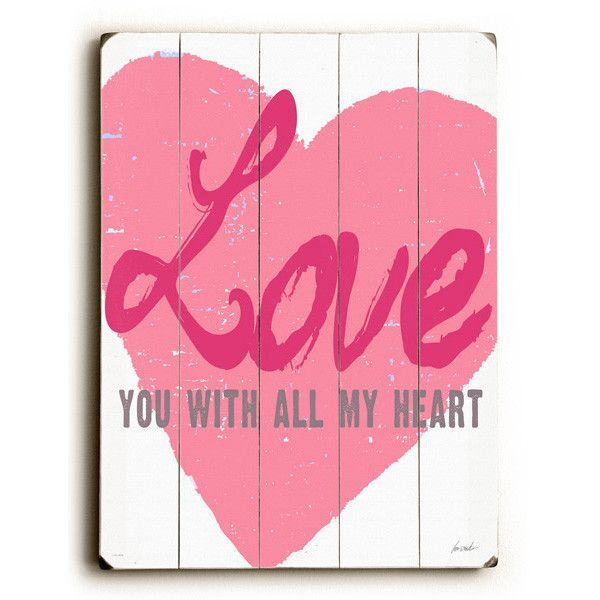 All My Heart by Artist Lisa Weedn Wood Sign