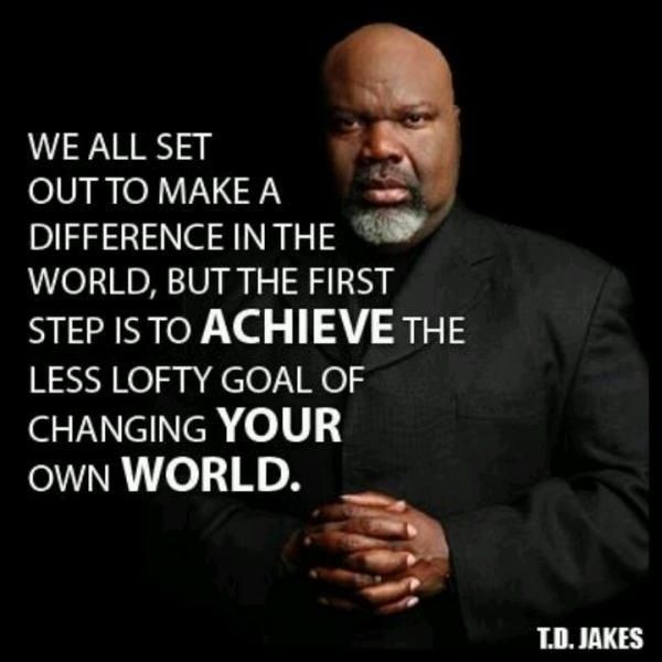 Td Jakes Quotes On Life Best Tdjakesquoteonchange1Picturequote1 600×600  Quotes