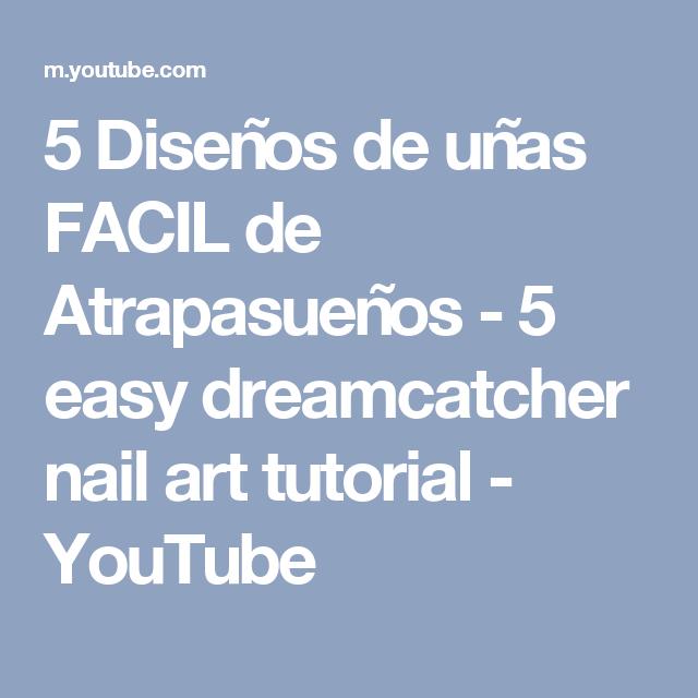 5 Diseños de uñas FACIL de Atrapasueños - 5 easy dreamcatcher nail ...