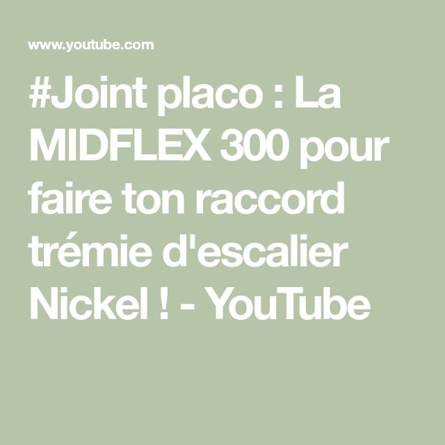 Joint Placo La Midflex 300 Pour Faire Ton Raccord Tremie D Escalier Nickel Youtube