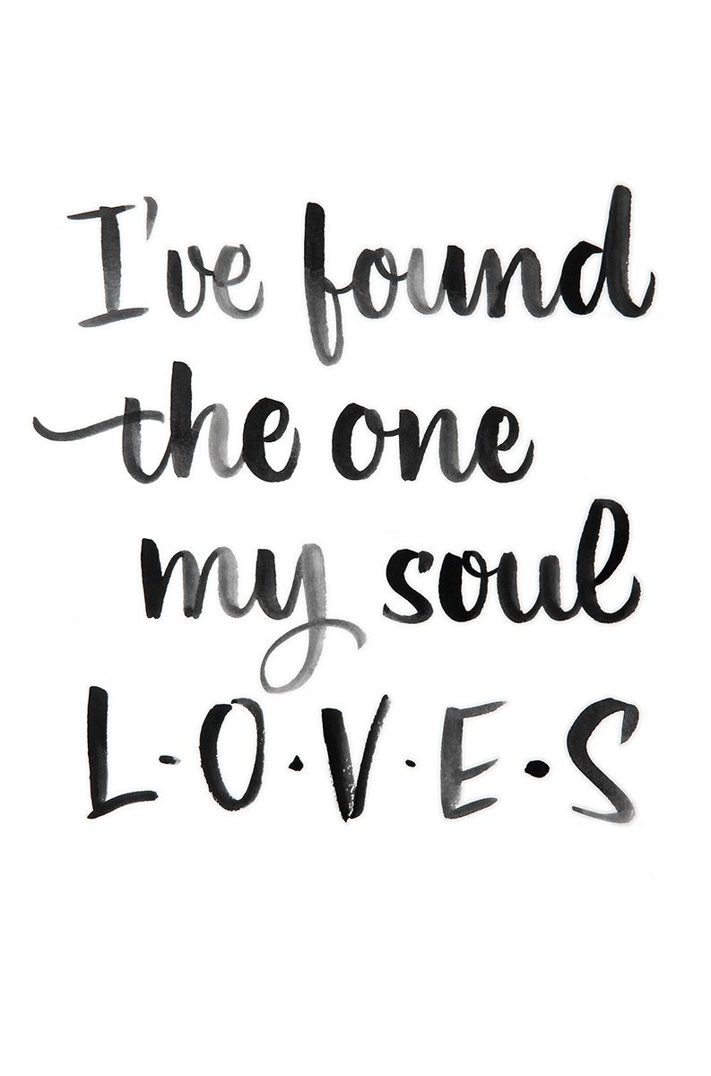 I Ve Found The One My Soul Loves Calligraphy By Juliana Moore
