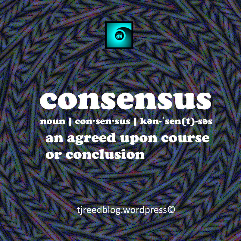 Definition: An Agreed Upon Course Or Conclusion Usage: When Ever Possible,  Look For