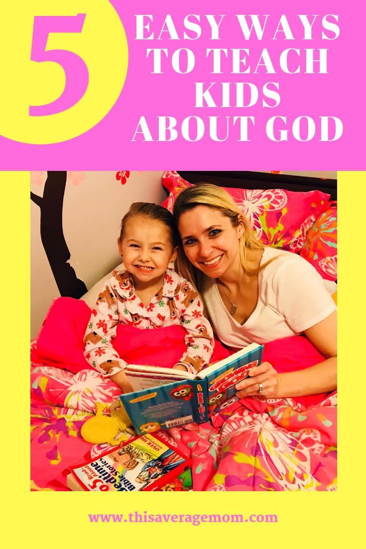 5 Easy Ways to Teach Kids about God Teaching kids