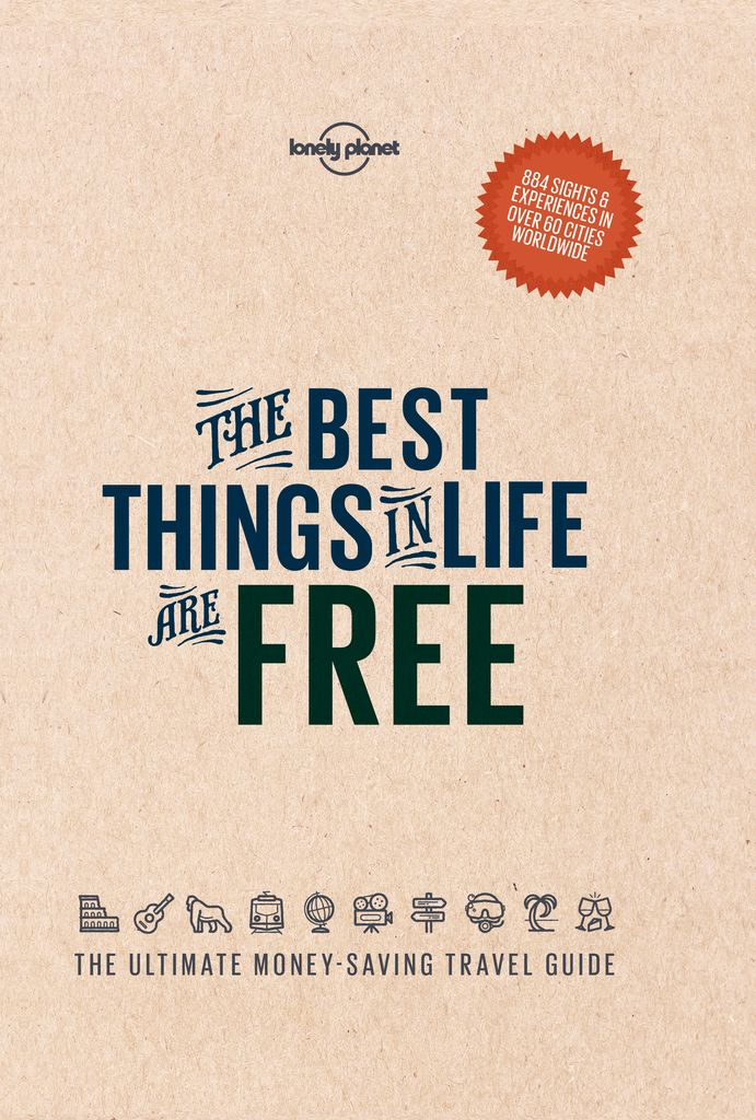 Read The Best Things In Life Are Free Online By Lonely Planet Books Lonely Planet Travel Literature Free Things To Do