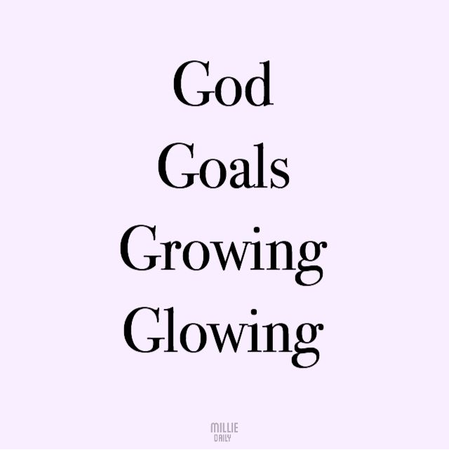 God Goals Growing Glowing Thankful Quotes Goals Quotes Inspiration Growing Quotes