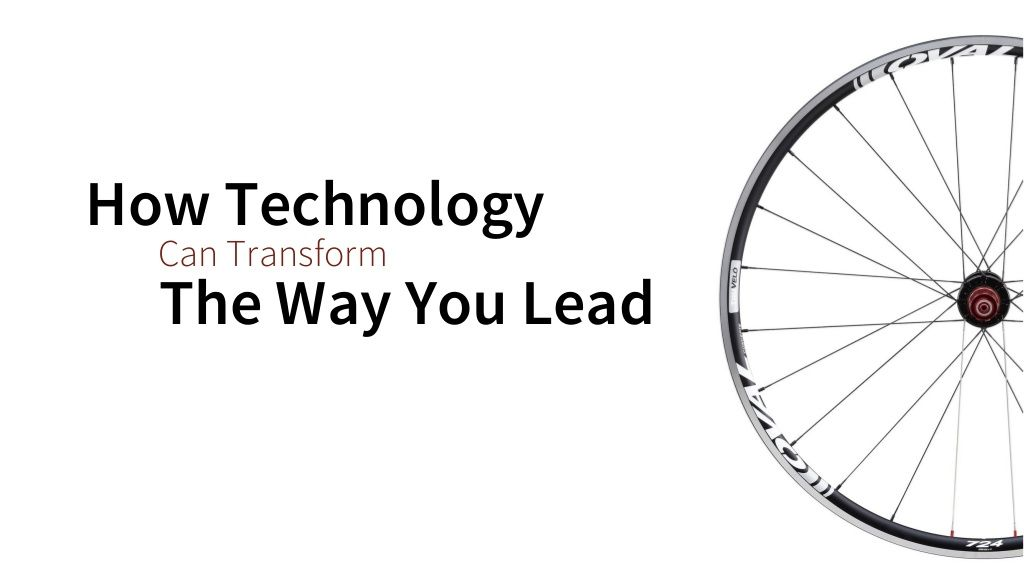 How technology can transform the way you lead by Tantia Dian Permata Indah via slideshare