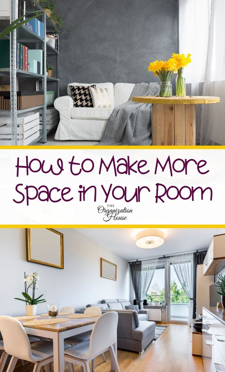 How to Make More Space in Your Room Room, Organizing