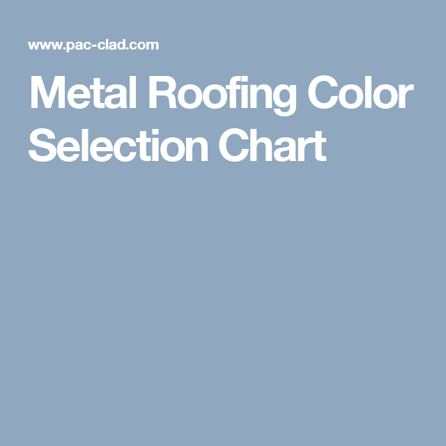 Best Metal Roofing Color Selection Chart Metal Roof Colors 400 x 300