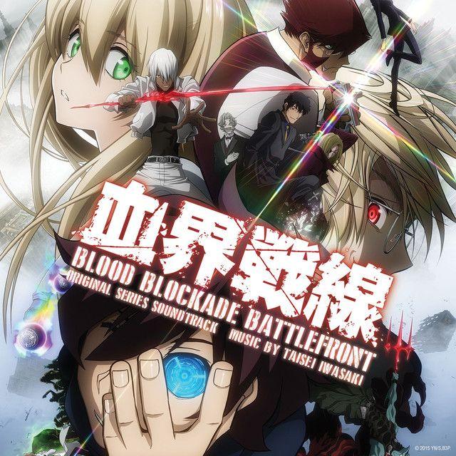 Blood Blockade Battlefront Original Series Soundtrack by