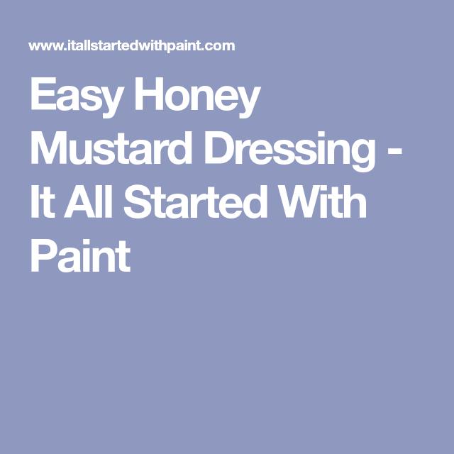 Easy Honey Mustard Dressing Honey Mustard Dressing Honey Mustard Mustard Dressing