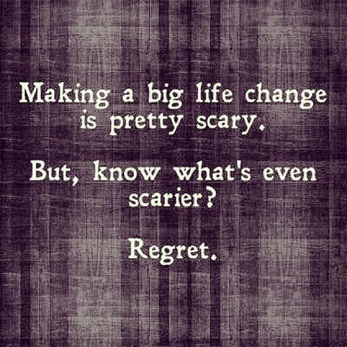 Live your life with no regrets!