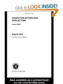 Games for Actors and Non-Actors 2nd Edition by Augusto Boal. $38.83. Edition - 2. Publication: October 27, 2002. Author: Augusto Boal. Publisher: Routledge; 2 edition (October 27, 2002)