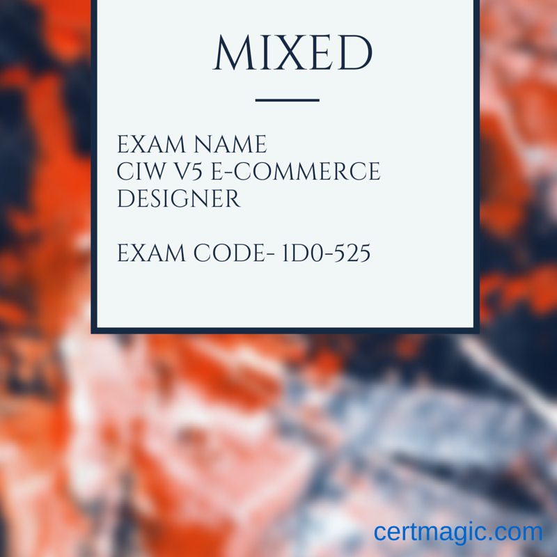 Exam Name Ciw V5 E Commerce Designer Exam Code 1d0 525 Ciw