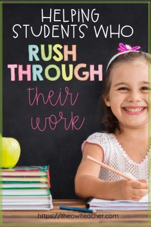 Helping Students Who Rush Through Their Work is part of Elementary teaching resources, Student motivation, Teacher blogs, Elementary resources, Middle school posters, Classroom behavior - Every classroom has them  Students who rush through their work  These students often turn in poor quality work laced with frequent incorrect answers and sloppy handwriting  These careless mistakes really make you nervous when it gets closer to test time because you worry if they will take the time to do their best  Are they guessing  How can you help students who are rushing through their work  Not all students who rush through their work have incorrect answers or make careless mistakes, but it is still a bit concerning  Students need to take their time and do their best  Below