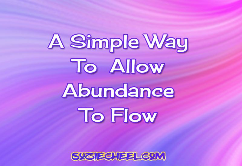 Would you like to have more abundance flowing into all areas of your life?