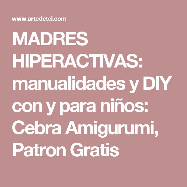 MADRES HIPERACTIVAS: manualidades y DIY con y para niños: Cebra ...