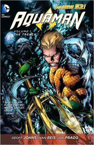Aquaman Volume 1: The Trench TP (The New 52): Amazon.co.uk: Geoff Johns, Joe Prado, Ivan Reis: 9781401237103: Books