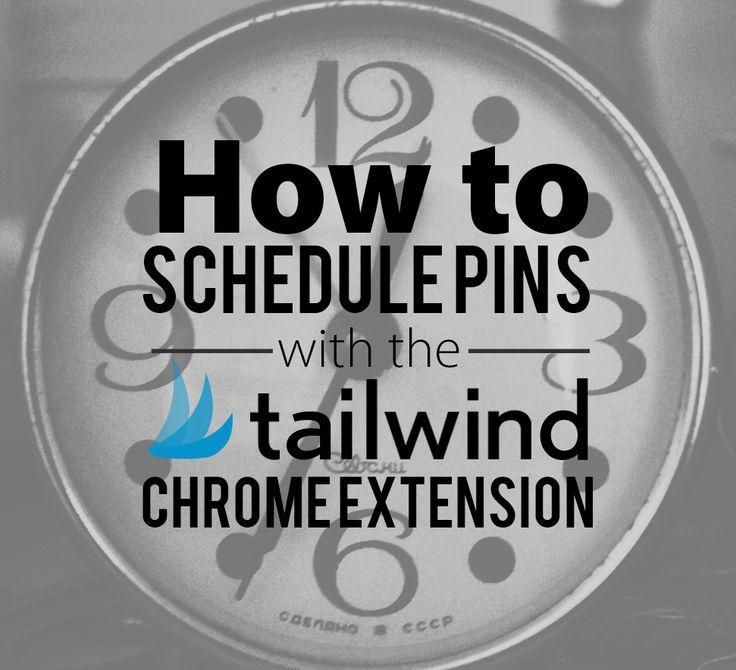 How To Schedule Pins With The Tailwind Chrome Extension
