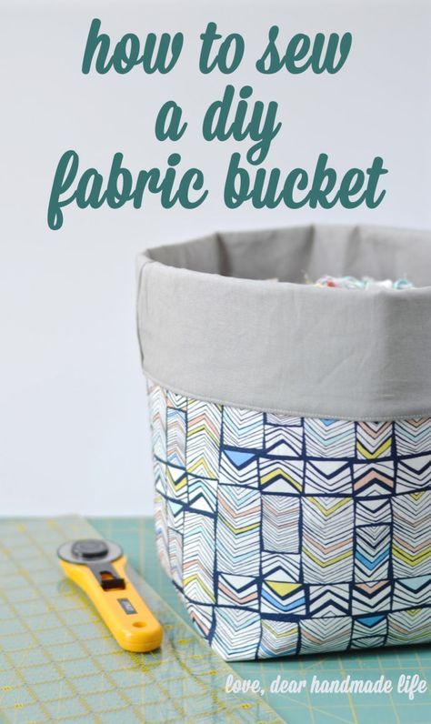 How to sew a DIY fabric bucket from Dear Handmade Life  sc 1 st  Pinterest & How to sew a DIY fabric bucket from Dear Handmade Life | Sewing ...