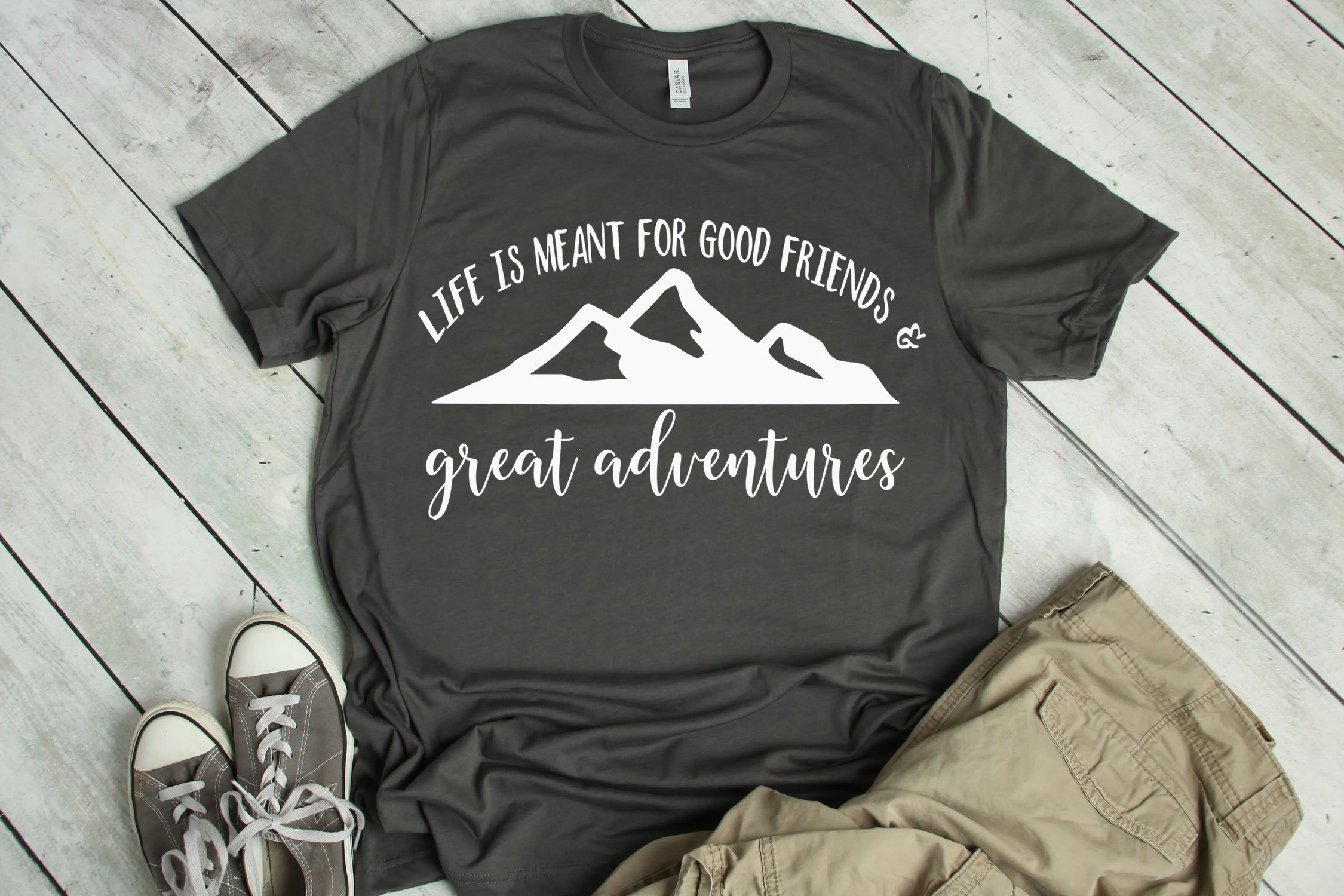 Life is meant for good friends and great adventures t