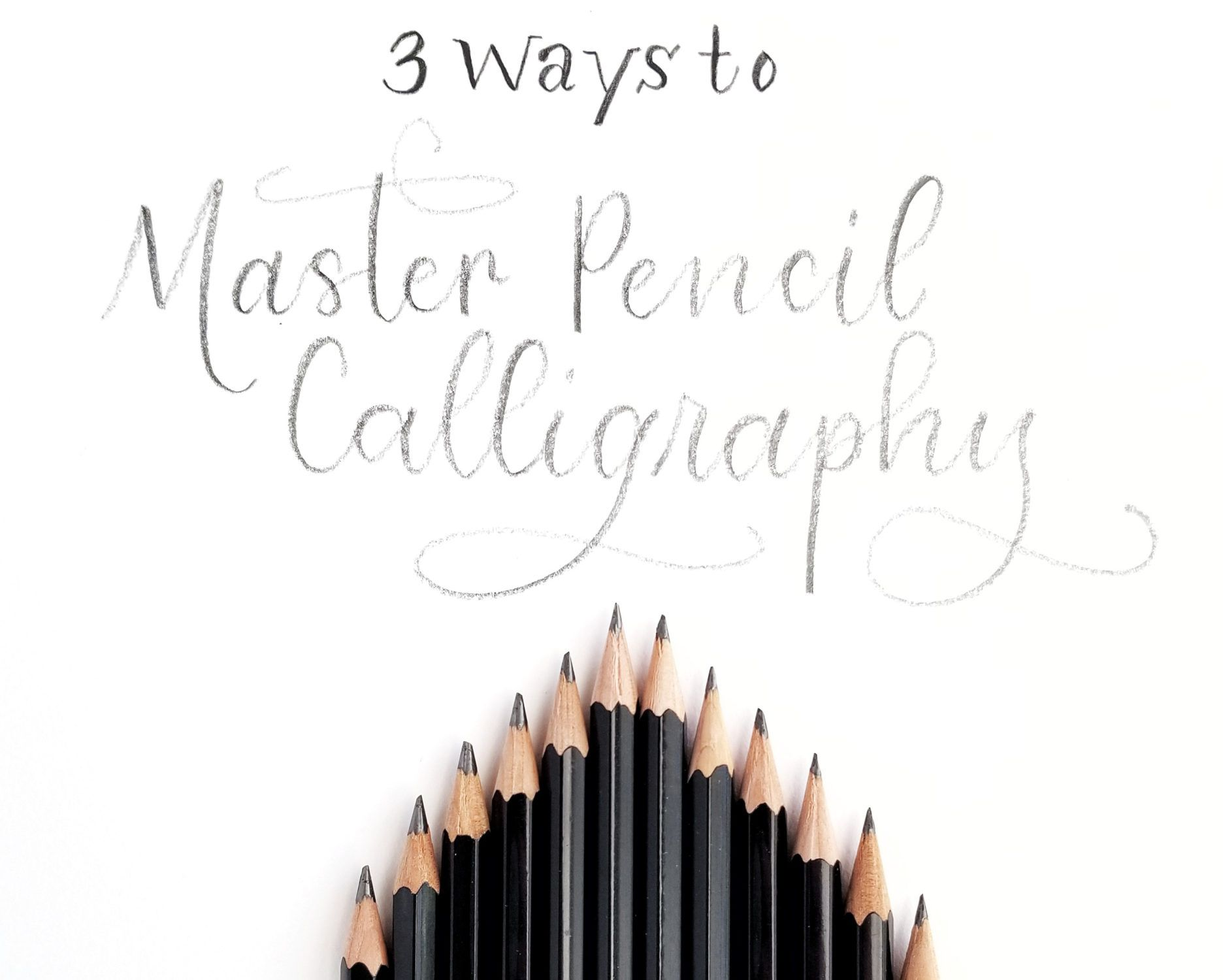 3 Ways To Master Pencil Calligraphy