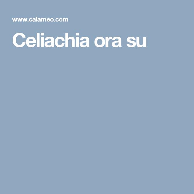 Celiachia ora su