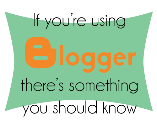 wow, didn't realize this! good to know if you're using Blogger to host your blog!