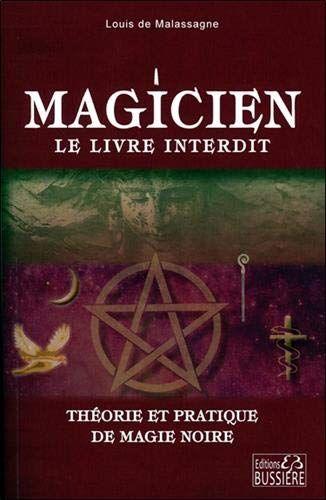 Magicien Le Livre Interdit Theorie Et Pratique De Magie Noire De Louis De Malassagne Hidden Book Occult Symbols Angel Hierarchy