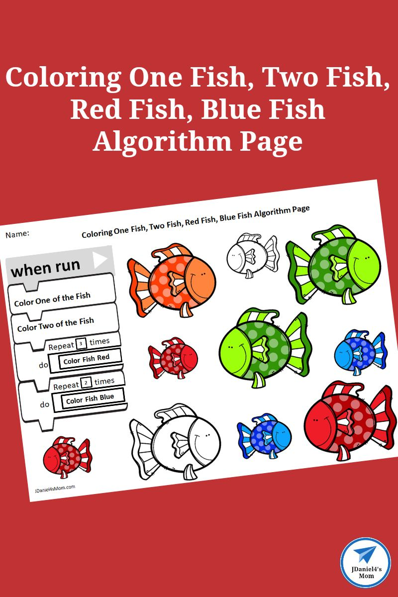One Fish Two Fish Red Fish Blue Fish Algorithm Page Jdaniel4s Mom One Fish Early Learning Math Summer Math Activities