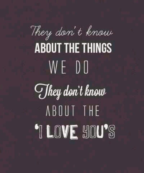 They don't know about us.