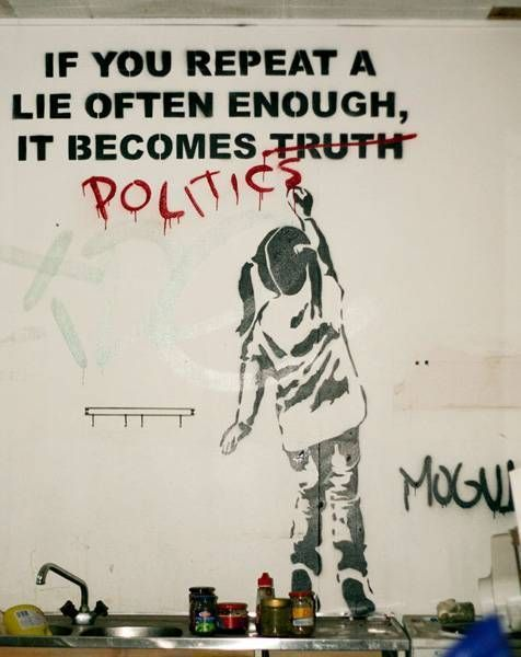 If you repeat a lie often enough it becomes politics.