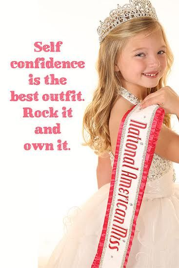 self confidence growing confidence confidence and  positive quotes about child beauty pageants