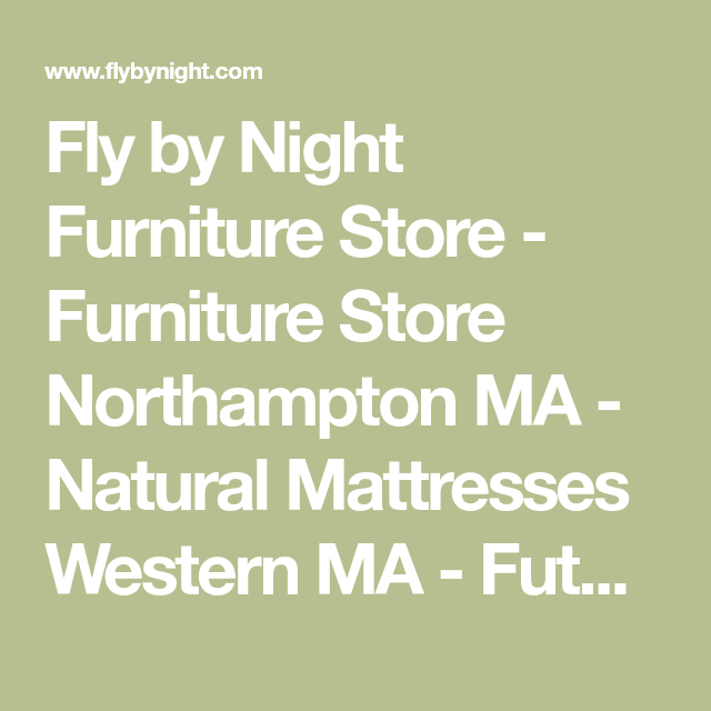 Fly By Night Furniture Northampton Ma Natural Mattresses Western