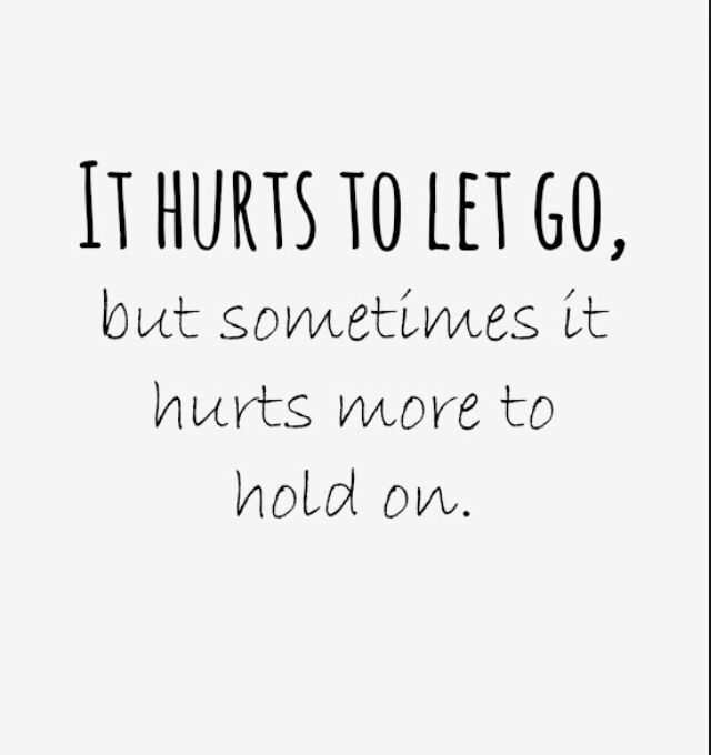 it hurts more to hold on. ///