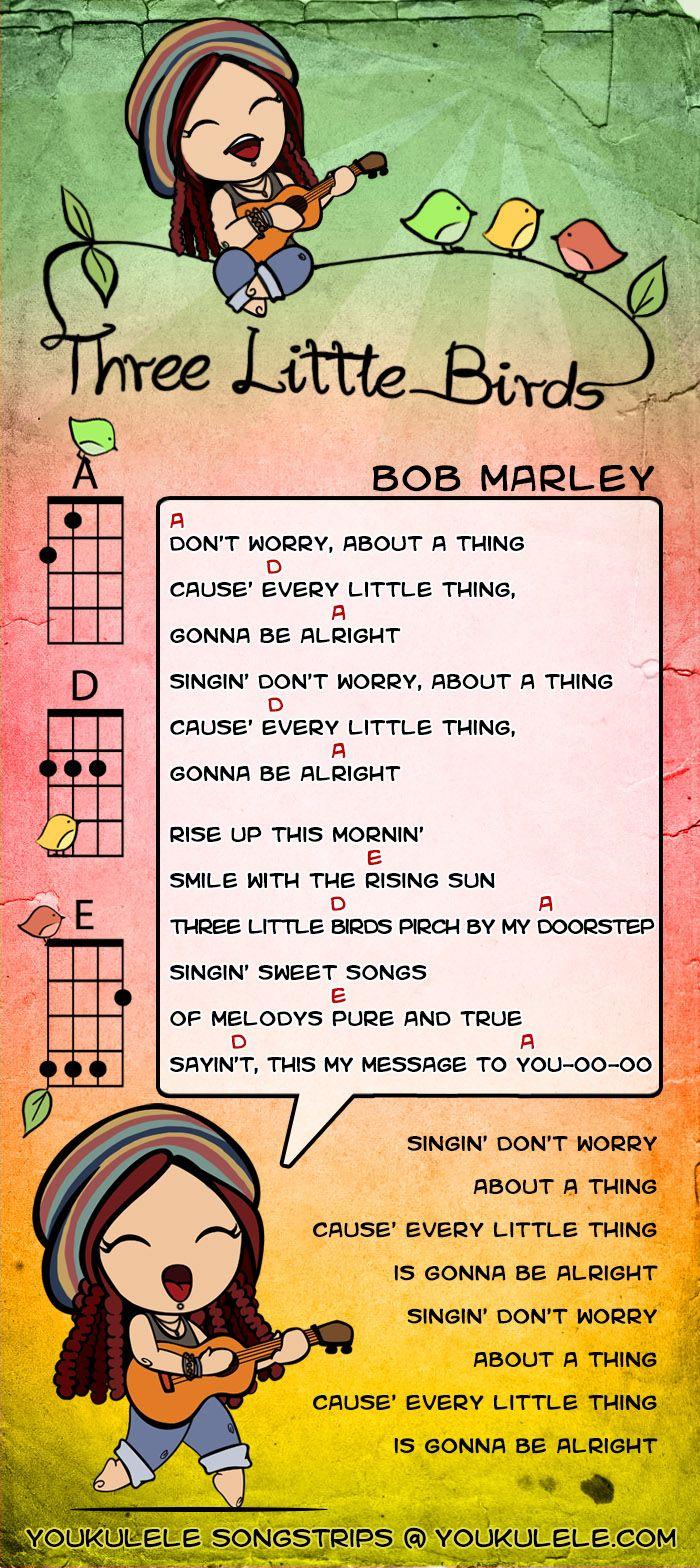 Three Little Birds -- Bob Marley ukulele tabs : Ukes not Nukes : Pinterest : Bob marley, Ukulele ...