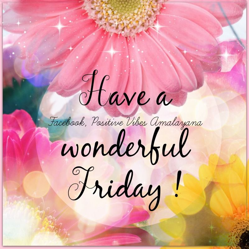 Wishing You A Great Weekend Quotes: Happy Friday ! Wishing You An Awesome Day, Filled With