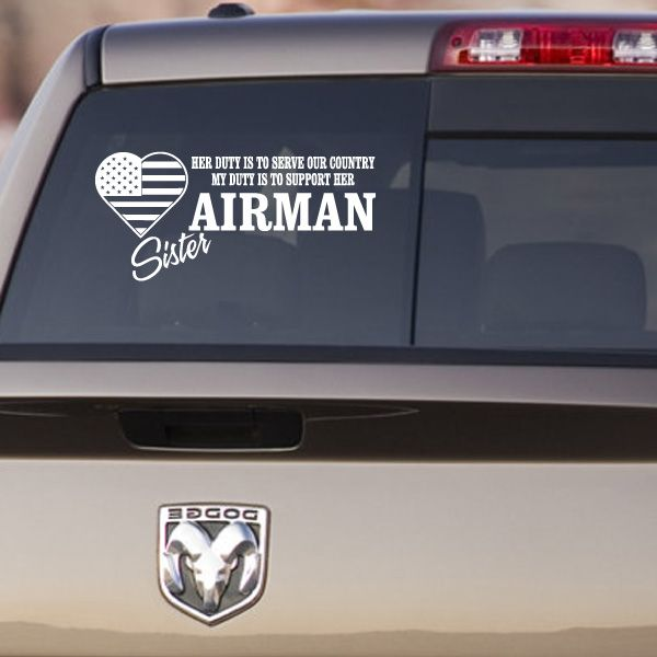 Her Duty Is To Serve Our Counrty My Duty Is To Support Her Airman Sister Air force Wall Decal - Vinyl Decal - Car Decal - CF164
