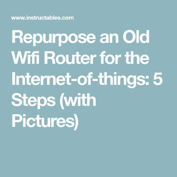 Repurpose an Old Wifi Router for the Internet-of-things Wifi