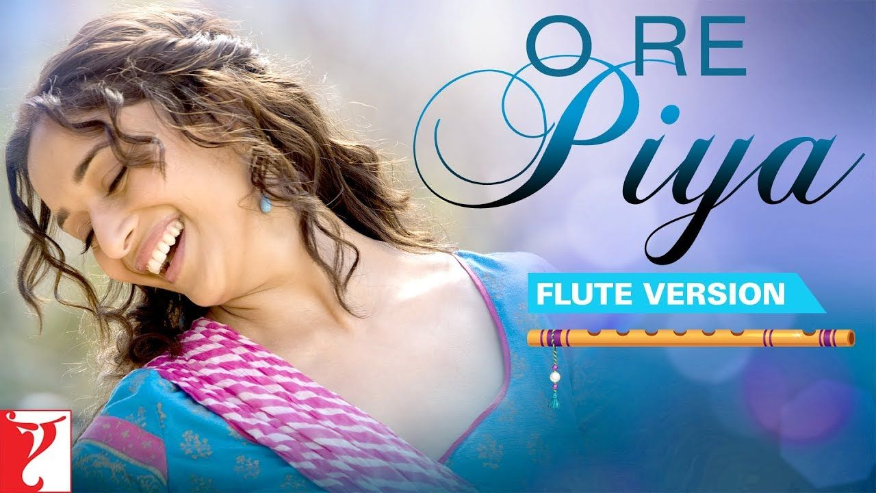 Flute Version O Re Piya Aaja Nachle Salim Sulaiman Jaideep Sahni Vijay Tambe Youtube Yash Raj Films Music Youtube