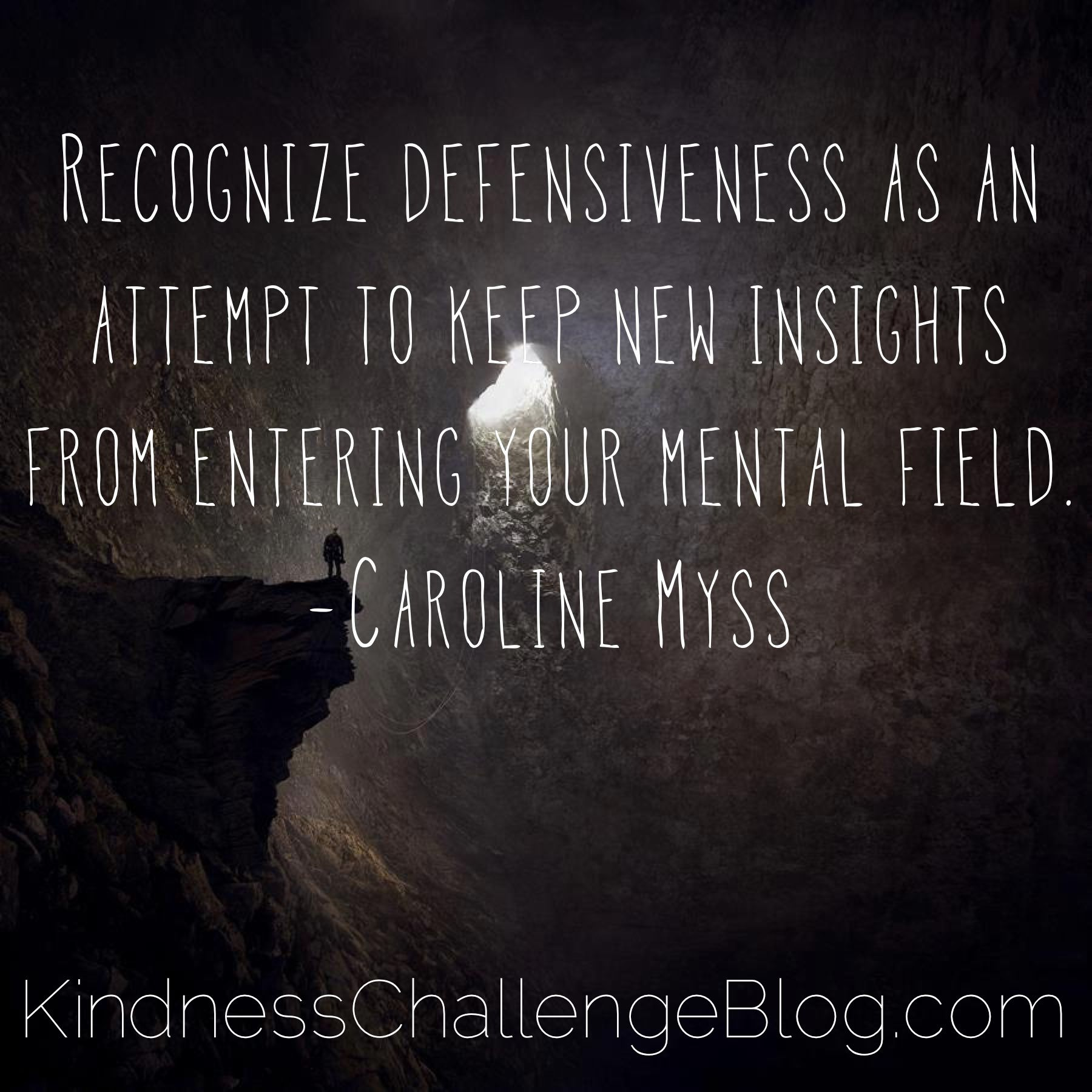 Recognize defensiveness as an attempt to keep new insights from ...