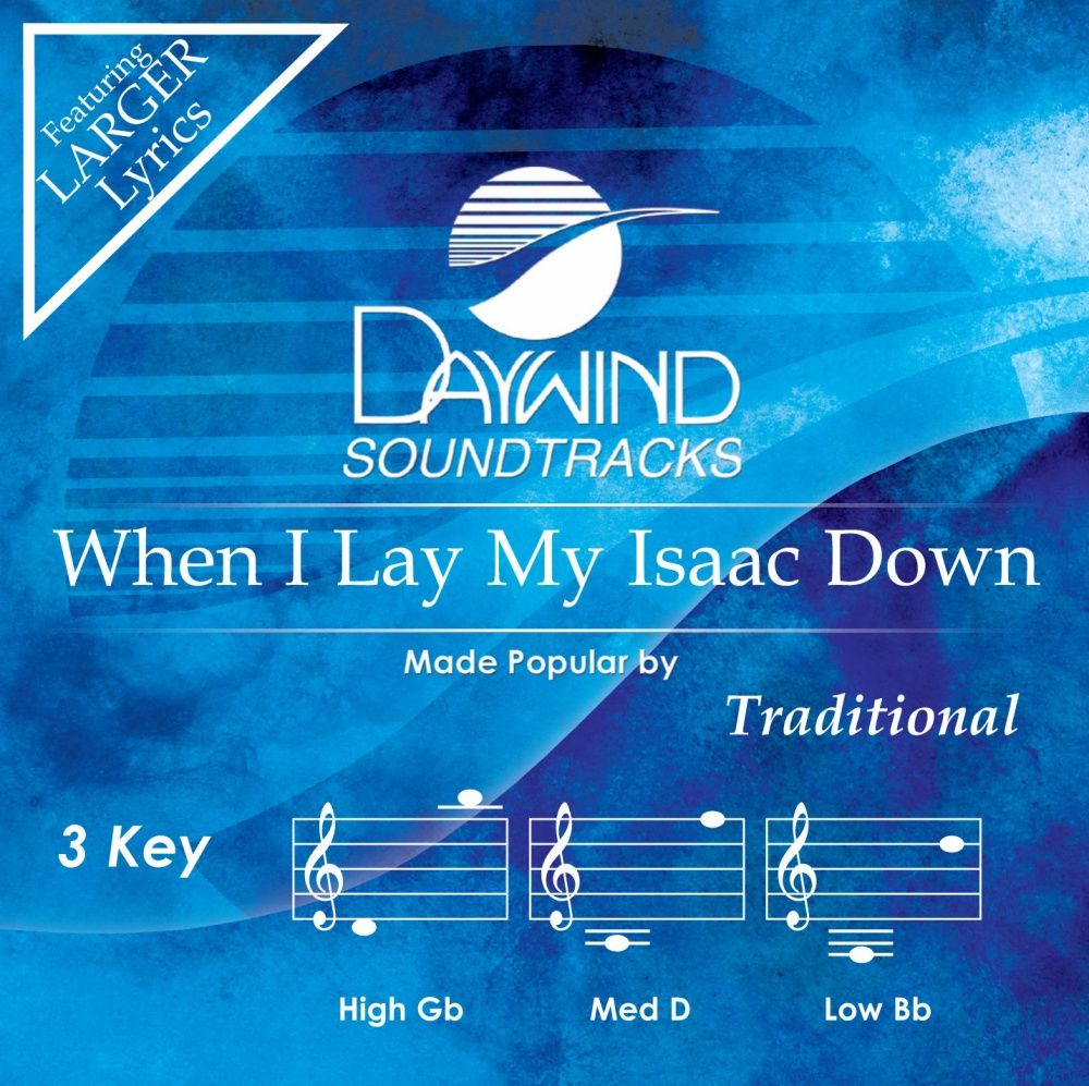 When I Lay My Isaac Down - Traditional (Accompaniment Track