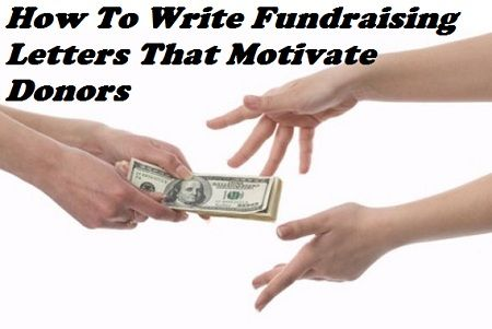 How to Write Fundraising Letters That Motivate Fundraising - fund raising letters